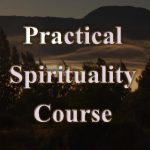 Practical Spirituality Course starting 2 August